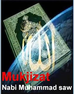 http://infomasihariini.blogspot.com/2016/02/mengnal-mukjizat-rasullullah-saw.html