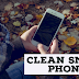 Clean Your Smartphone - How to tutorial and guided with video