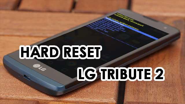 hard reset LG Tribute 2 LG LS665