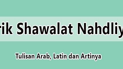 Lirik Sholawat Nahdliyyah : Arab, Latin Beserta Artinya