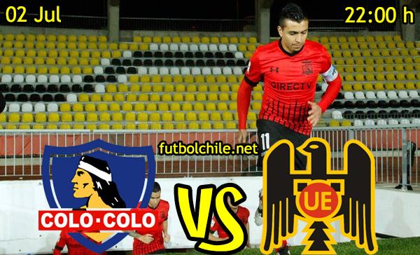VER STREAM YOUTUBE RESULTADO EN VIVO, ONLINE:  Colo Colo vs Unión Española