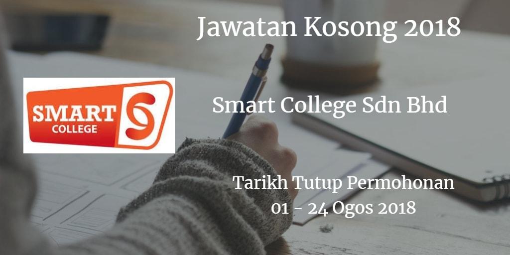 Jawatan Kosong Smart College Sdn Bhd 01 - 24 Ogos 2018