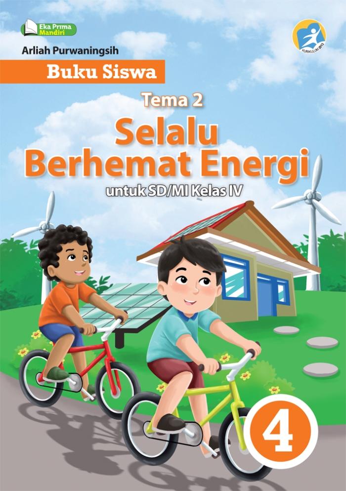 Buku Siswa Tema 2 Selalu Berhemat Energi untuk SD/MI Kelas IV Kurikulum 2013