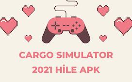Cargo Simulator 2021 Hile APK İndir Dünyayı Keşfet
