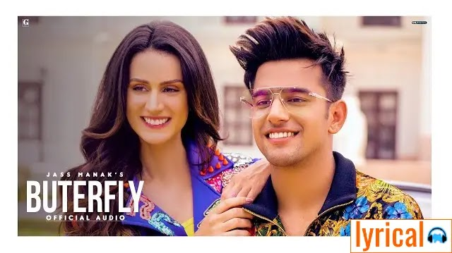 Butterfly Lyrics in English– Jass Manak | No Competition