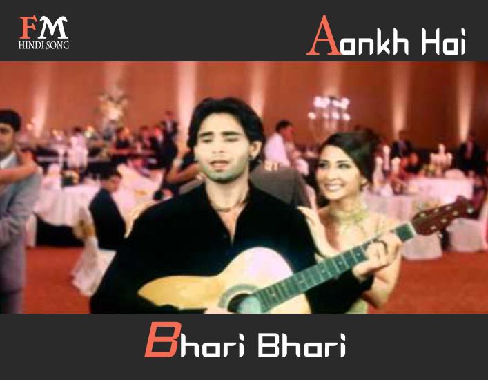 Aankh-Hai-Bhari-Bhari-Tum-Se-Achcha-Kaun-Hain-(2002 )