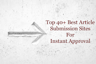 Top 40+ Best Article Submission Sites For  Instant Approval