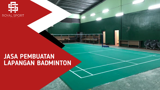 Jasa Pembuatan Lapangan Badminton