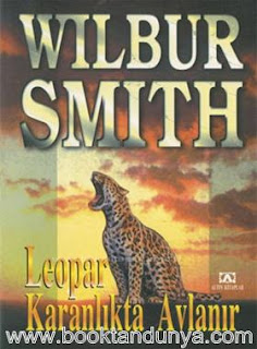Wilbur Smith - Ballantyne Serisi 04 - Leopar Karanlıkta Avlanır