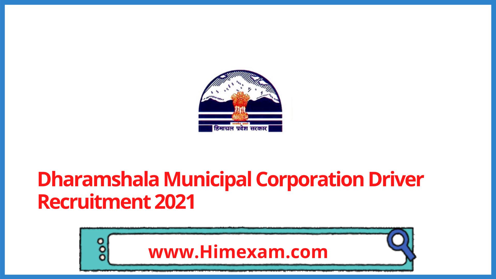 Dharamshala Municipal Corporation Driver Recruitment 2021