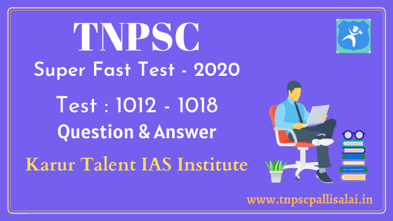 TNPSC Group Exams Super Fast Model Test 1012 - 1018 Question and Answer