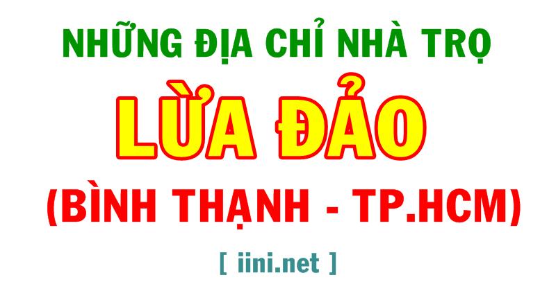 Những địa chỉ nhà trọ LỪA ĐẢO bậc nhất quận Bình Thạnh (TP.HCM)