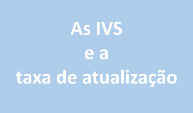 As IVS e a taxa de atualização