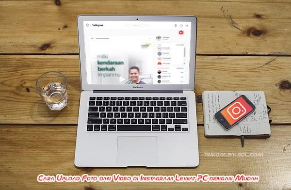 Cara Upload Foto dan Video di Instagram Lewat PC dengan Mudah