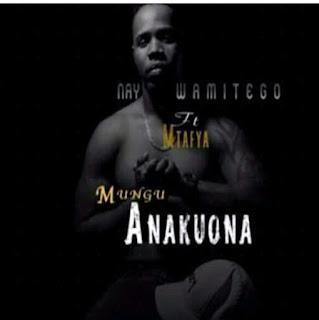 DOWNLOAD AUDIO | NAY WA MITEGO x MTAFYA - MUNGU ABAKUONA  MP3