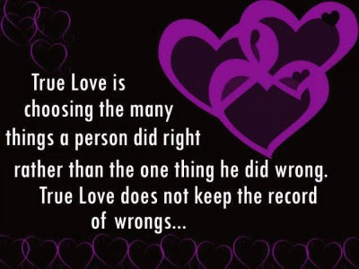 Best Quotes About Love wishes For Him: True love is choosing the many things a person did right rather than the one thing he did wrong.