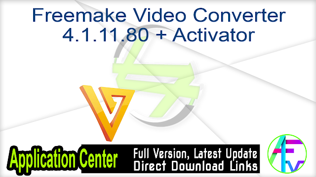 Freemake Video Converter 4.1.11.80 + Activator