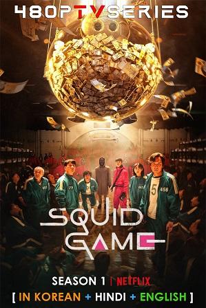 Squid Game Season 1 (2021) Full Hindi Dual Audio Download 480p 720p All Episodes [ हिंदी + Korean ]