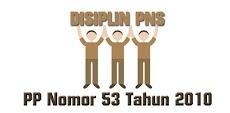 PP Nomor 53 Tahun 2010 Tentang Disiplin Pegawai Negeri Sipil (PNS)