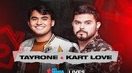 Tayrone & Kart Love - Live Arrocha em Casa 2020 #FiqueEmCasa