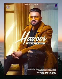 Hazoor New Song _ Vickky Singh - listen online Free Lyrics | DjPunjab