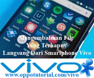 Mengembalikan File Yang Terhapus Langsung Dari Smartphone Vivo