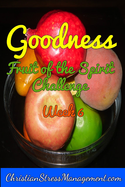 Goodness Week Fruit of the Spirit Challenge
