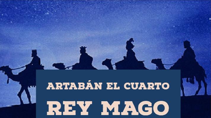 Artabán el Cuarto Rey Mago ~ El Salvador Región Magica