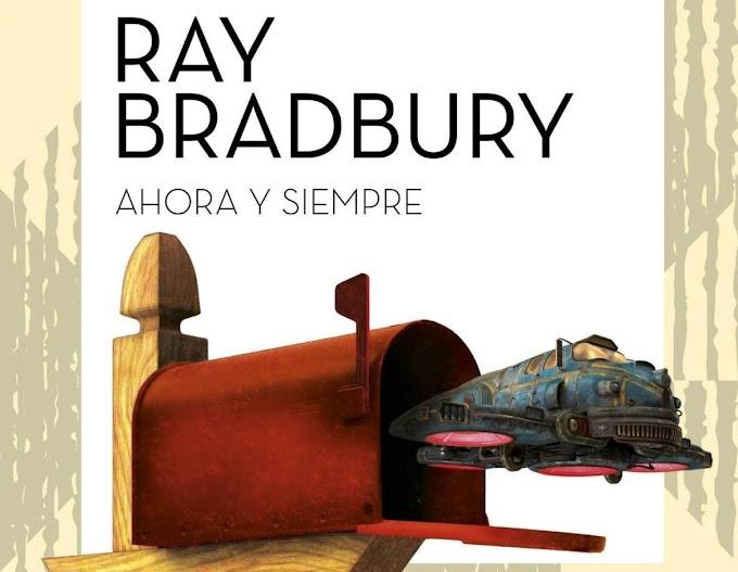 Mi crítica de Ahora y siempre de Ray Bradbury en Fabulantes