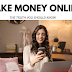 How to make money online - THE TRUTH YOU SHOULD KNOW