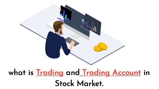 What is Stock Market, what is Stock Trading, what is Trading, what is Trading account, what is intra day trading, what is scalper trading, what is swing trading, what is long term trading