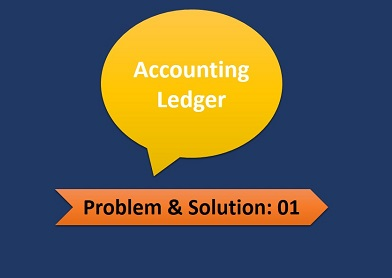 Accounting Ledger- Problem and Solution-01