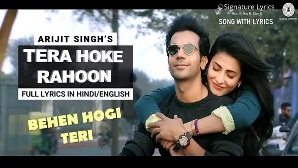 Tera Hoke Rahoon Lyrics-Hindi-English - Behen Hogi Teri - ARIJIT SINGH
