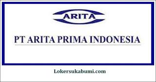 Lowongan Kerja PT Arita Prima Indonesia Sukabumi Terbaru