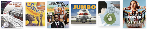 Cover images of six books. Uncovering Bias in the News, Swish! The Teachers March, A Bowl Full of Peace, The Power of Style