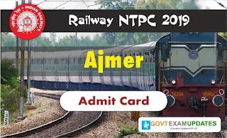 RRB NTPC Ajmer Admit Card 2019
