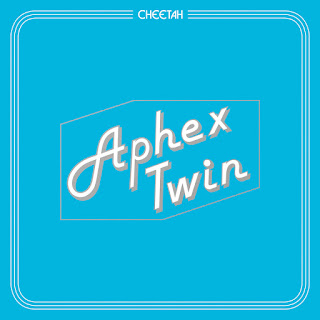 Aphex Twin, Cheetah