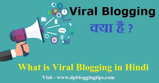 viral blogging kya hai