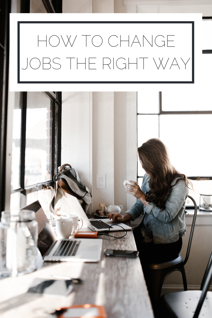 Click to read now or pin to save for later! Check out how to change jobs the right way. Whether you're looking for your second job out of college or are an old vet, here is what you should keep in mind