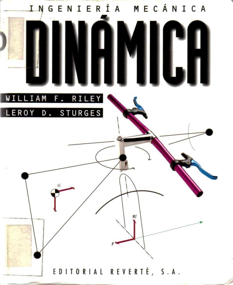 Ingeniería Mecánica Dinámica – William F. Riley