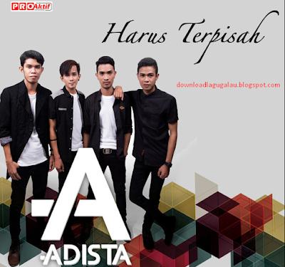 Download Lagu Adista Mp3 Harus Terpisah Single Terbaru
