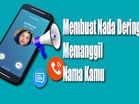 Cara Membuat Nada dering Memanggil Nama Kamu di Ponsel Android