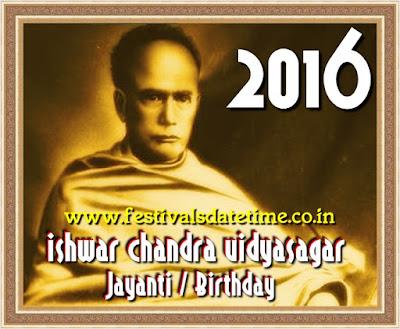 2016 Ishwar Chandra Vidyasagar Jayanti Date in India