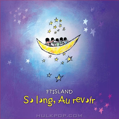 FTISLAND – So Long, Au Revoir