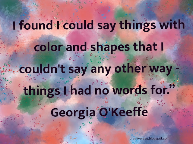 Georgia O'Keeffe Artist Quote