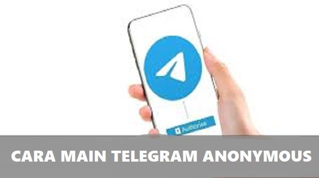 Cara Main Telegram Anonymous