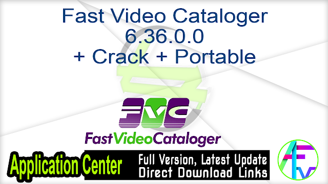 Fast Video Cataloger 6.36.0.0 + Crack + Portable