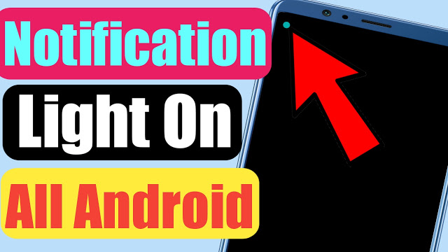 How To Enable LED Notification Light On All Android