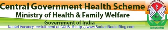 Sarkari Naukri vacancy in CGHS