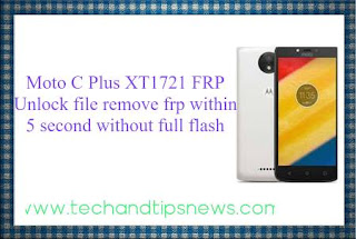 Moto C Plus XT1721 FRP Unlock file remove frp within 5 second without full flash